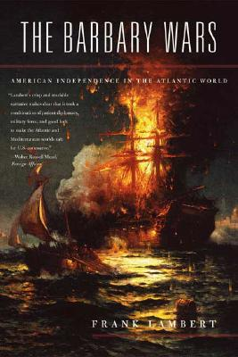 The Barbary Wars By Lambert, Frank